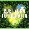 POETYCKA FOTOGRAFIA